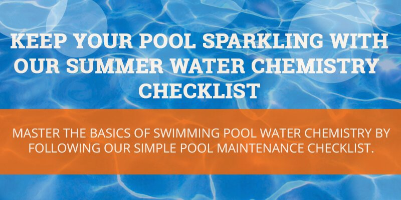 Keep Your Pool Sparkling with Our Summer Water Chemistry Checklist