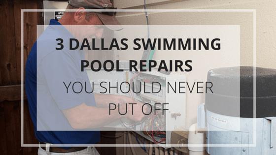 3 Dallas Swimming Pool Repairs You Shouldn't Put Off