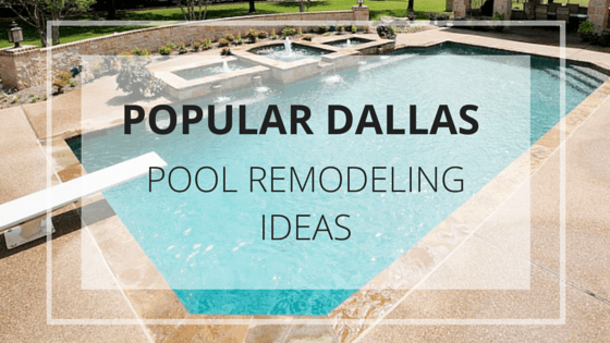 pool remodeling Dallas ideas
