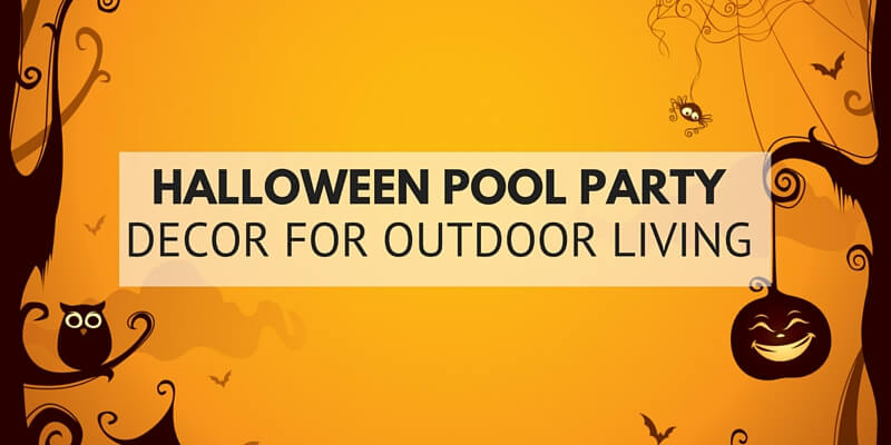 Halloween Pool Party Decor for Outdoor Living