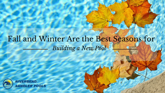 Fall and Winter are the Best Seasons for a New Pool