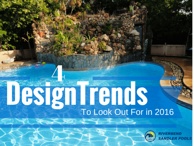 4 Pool Design Trends to Look Out for in 2016