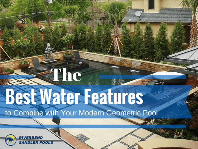 The Best Water Features to Combine with Your Modern Geometric Pool