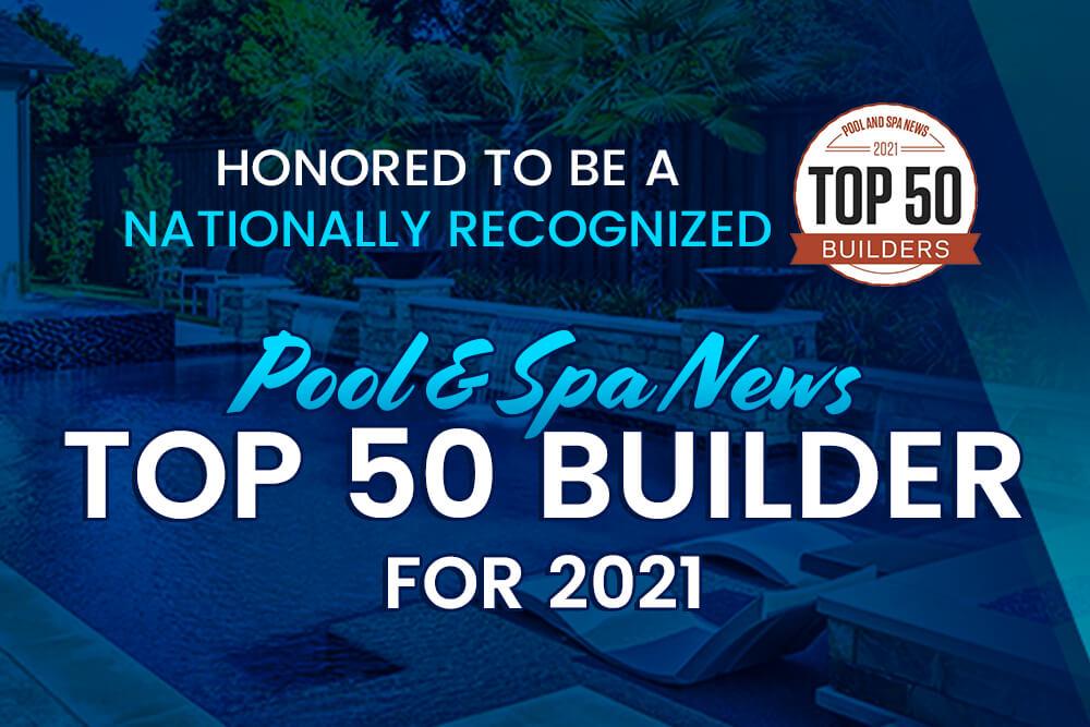 Riverbend Sandler Earns Spot as 2021 on Top 50 Pool Builder List